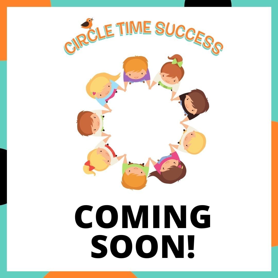 Coming Soon! | Circle Time Success